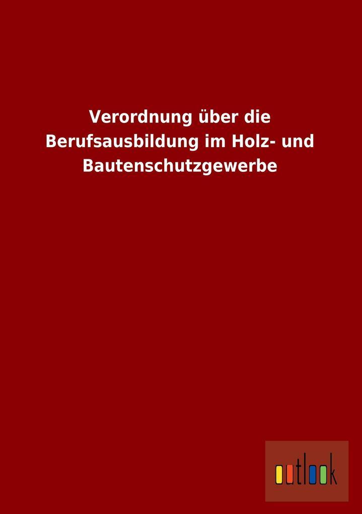 Verordnung über die Berufsausbildung im Holz- u...