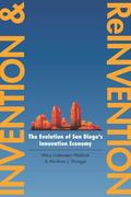 Invention and Reinvention: The Evolution of San Diegoas Innovation Economy