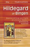 Hildegard of Bingen: Essential Writings and Chants of a Christian Mystic--Annotated & Explained