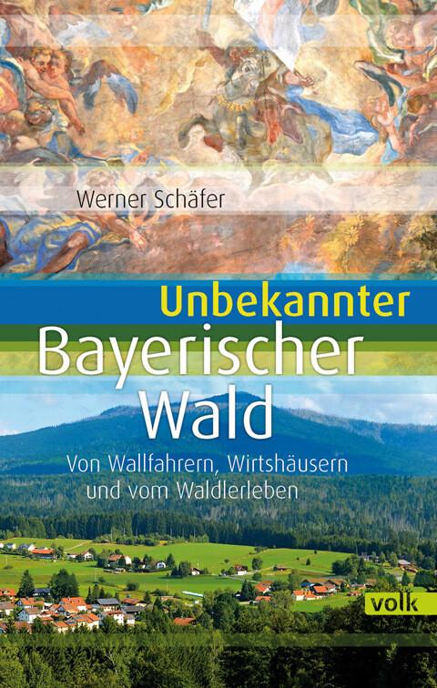 Unbekannter Bayerischer Wald als Buch von Werne...