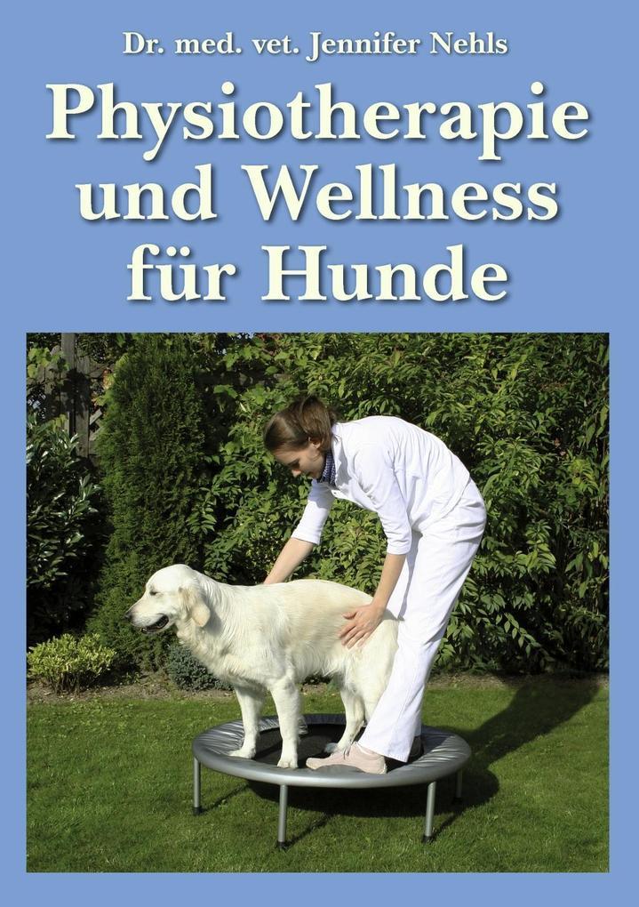 Physiotherapie und Wellness für Hunde als eBook...