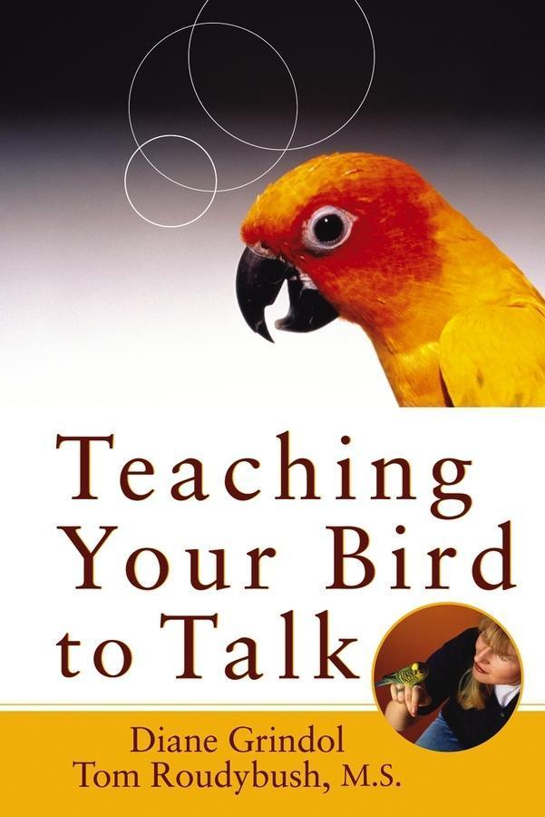 Teaching Your Bird to Talk als eBook Download v...