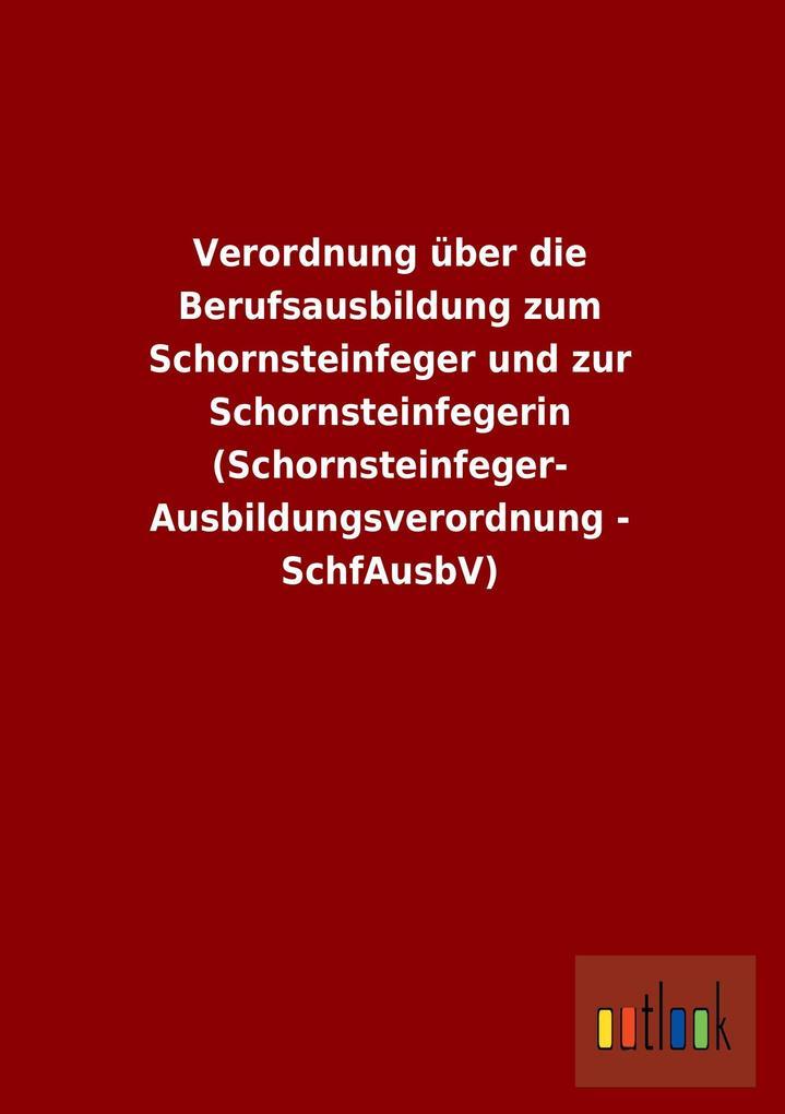 Verordnung über die Berufsausbildung zum Schorn...