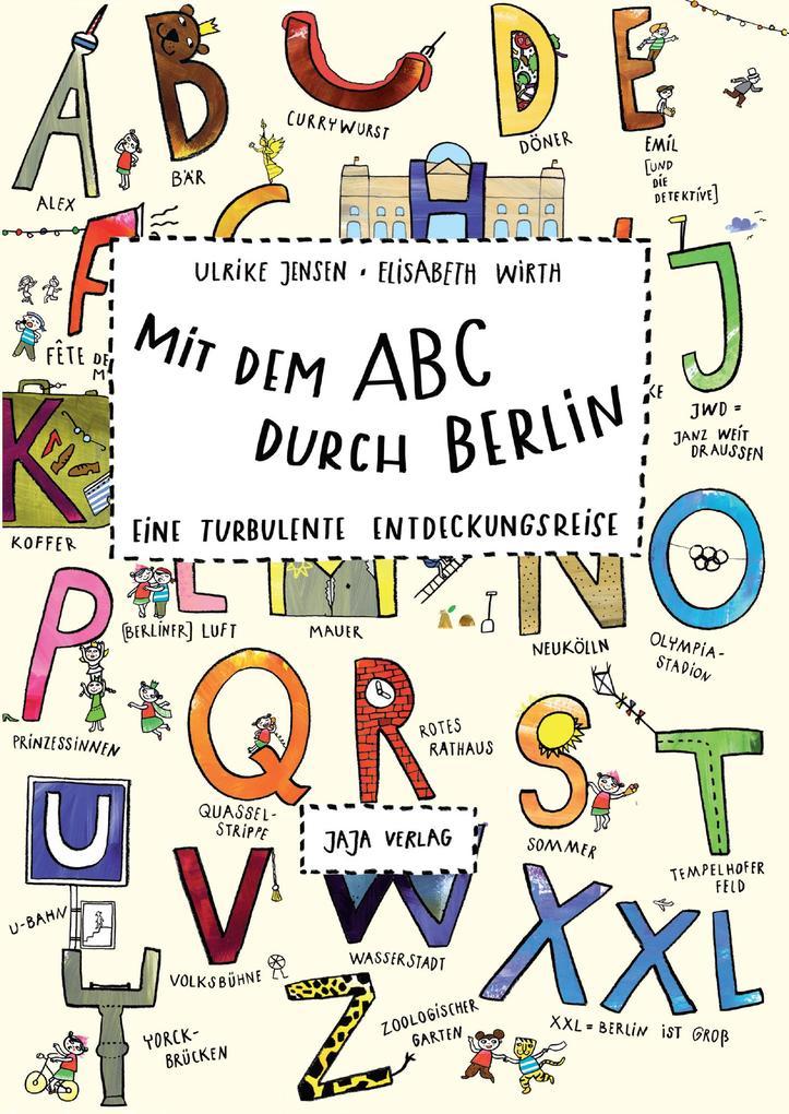 Mit dem ABC durch Berlin als Buch von Ulrike Je...