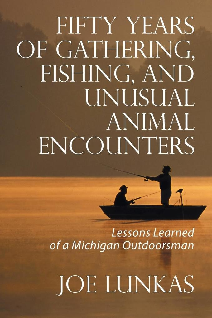 Fifty Years of Gathering, Fishing, and Unusual ...