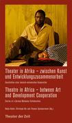 Theater in Afrika - zwischen Kunst und Entwicklungszusammenarbeit