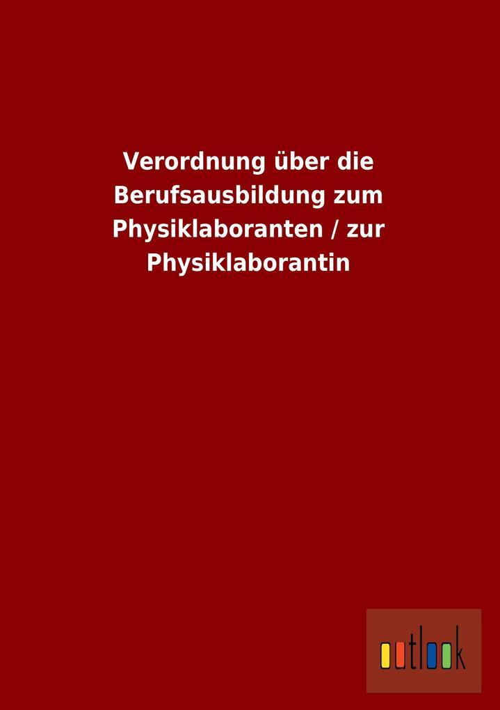 Verordnung über die Berufsausbildung zum Physik...