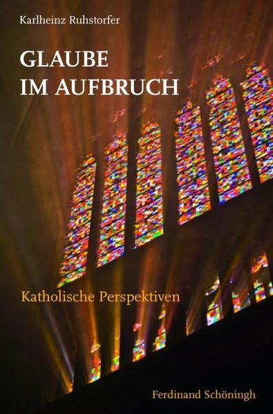 Glaube im Aufbruch als Buch von Karlheinz Ruhst...