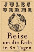 Jules Verne - Reise um die Erde in 80 Tagen - Illustrierte Fassung
