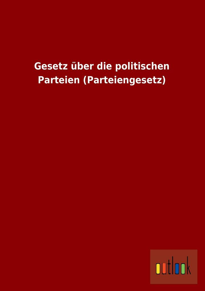 Gesetz über die politischen Parteien (Parteieng...
