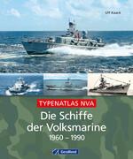 Die Schiffe der Volksmarine 1960 - 1990
