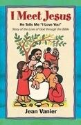 """I Meet Jesus: He Tells Me """"I Love You"""""""