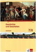 Geschichte und Geschehen 7./8. Klasse. Lehrerband. Ausgabe für Thüringen