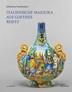 Italienische Majolika aus Goethes Besitz