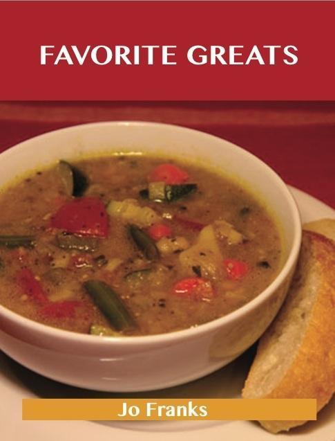 Favorite Greats: Delicious Favorite Recipes, Th...
