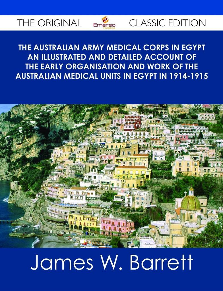 The Australian Army Medical Corps in Egypt An I...