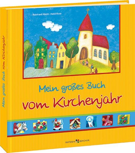 Mein großes Buch vom Kirchenjahr als Buch von H...