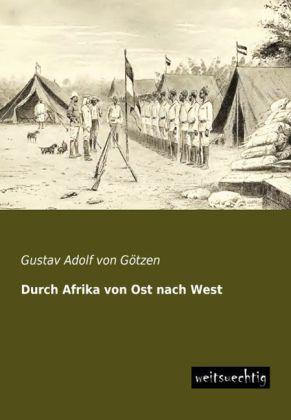 Durch Afrika von Ost nach West als Buch von Gus...