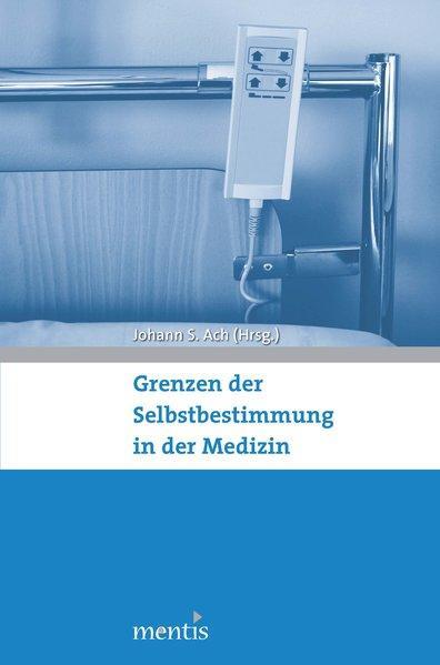 Grenzen der Selbstbestimmung in der Medizin als...