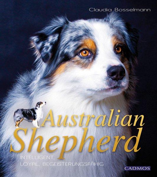 Australian Shepherd als Buch von Claudia Bossel...