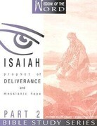 Isaiah: Prophet of Deliverance and Messianic Hope: Part 2