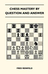 Chess Mastery By Question And Answer als eBook ...