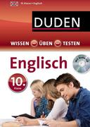 Duden Wissen - Üben - Testen: Englisch 10. Klasse, m. Audio-CD