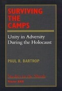 Surviving the Camps--Volume No. XXIII: Unity in Adversity During the Holocaust