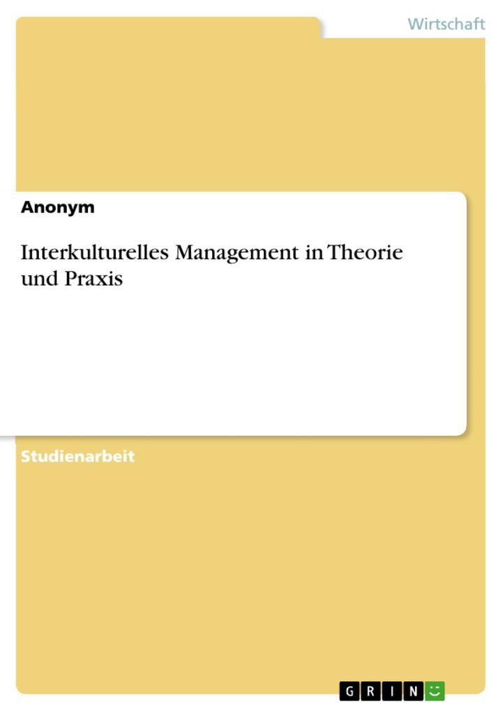 Interkulturelles Management in Theorie und Prax...