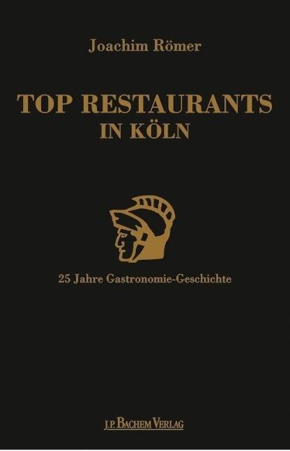 Top Restaurants in Köln als Buch von Joachim Römer