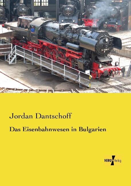 Das Eisenbahnwesen in Bulgarien als Buch von Jo...