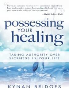 Possessing Your Healing als eBook Download von ...