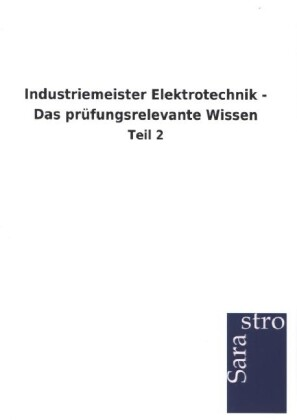 Industriemeister Elektrotechnik - Das prüfungsr...