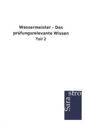 Wassermeister - Das prüfungsrelevante Wissen al...