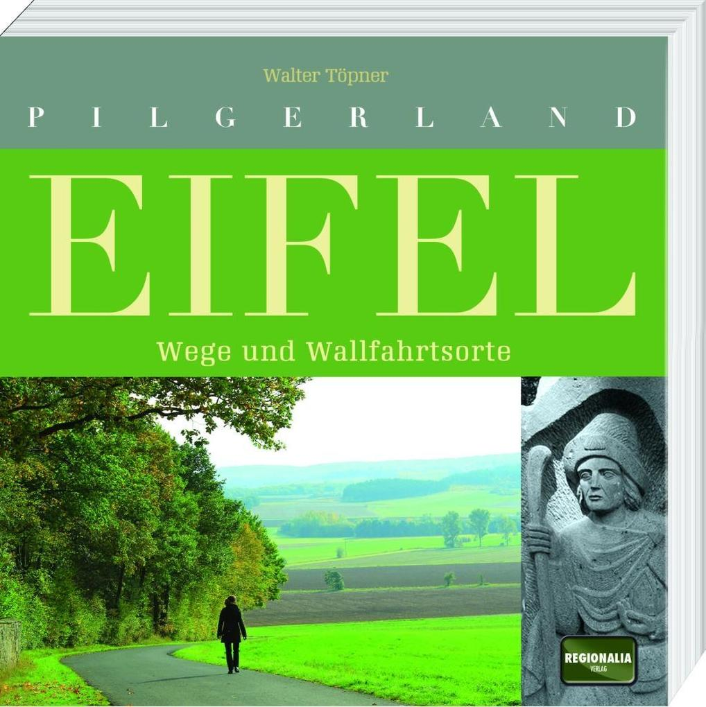Pilgerland Eifel als Buch von Walter Töpner