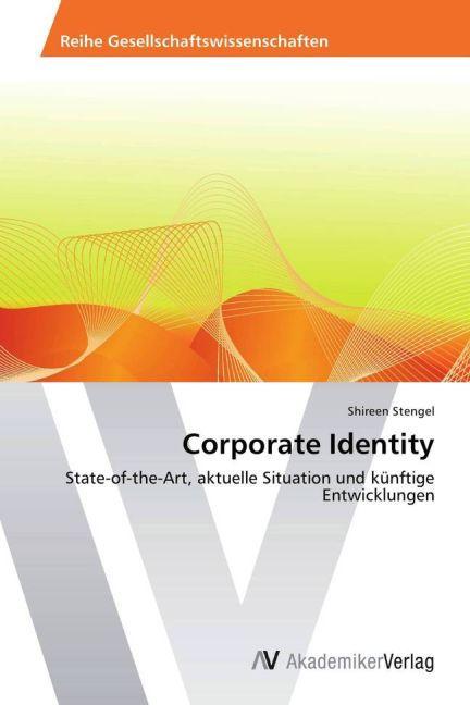 Corporate Identity als Buch von Shireen Stengel