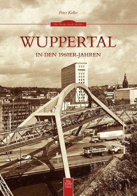 Wuppertal in den 1960er-Jahren als Buch von Pet...