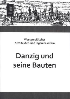 Danzig und seine Bauten als Buch von