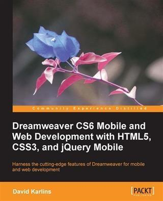 Dreamweaver CS6 Mobile and Web Development with...