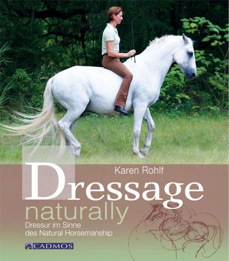 Dressage naturally als eBook Download von Karen...