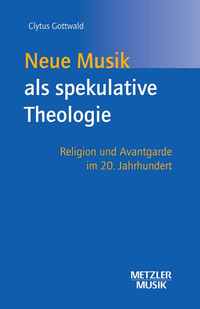 Neue Musik als spekulative Theologie als Buch v...