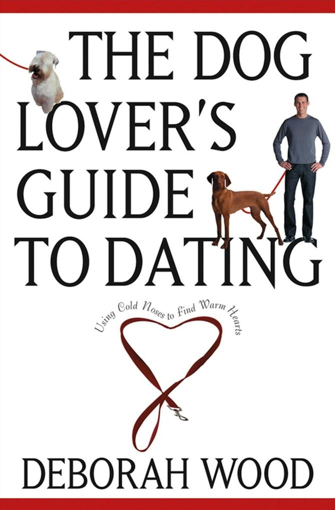 The Dog Lover´s Guide to Dating als eBook Downl...