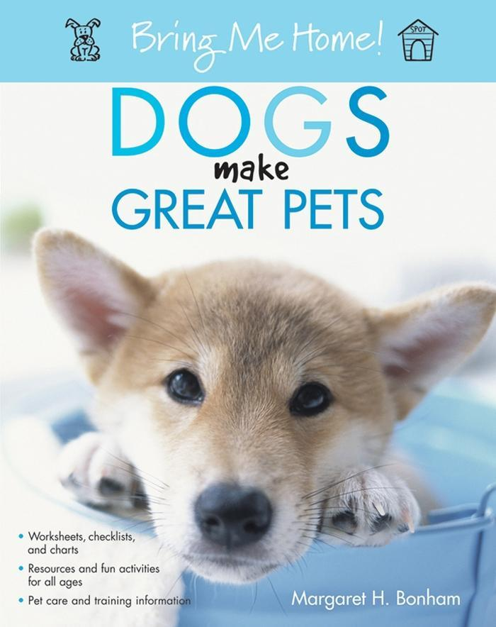 Bring Me Home! Dogs Make Great Pets als eBook D...