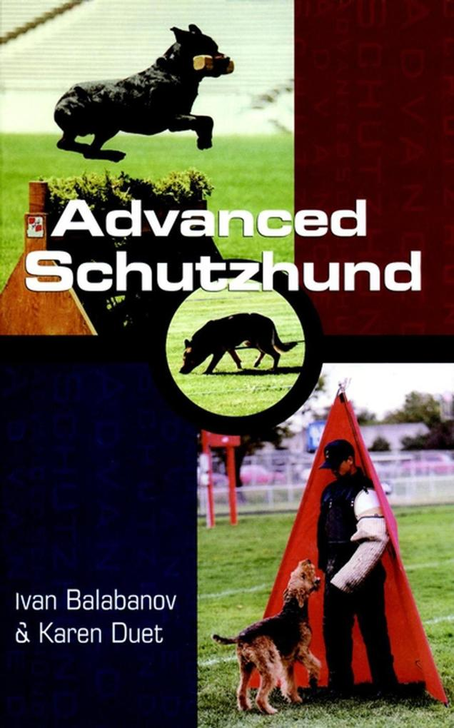 Advanced Schutzhund als eBook Download von Ivan...