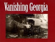 Vanishing Georgia: Photographs from the Vanishing Georgia Collection, Georgia Department of Archives and History