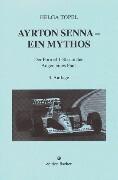 Ayrton Senna. Ein Mythos