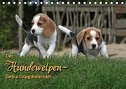 Der Hundewelpen-Geburtstagskalender (Tischkalender immerwährend DIN A5 quer)