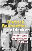 Dietrich. Bonhoeffer entdecken