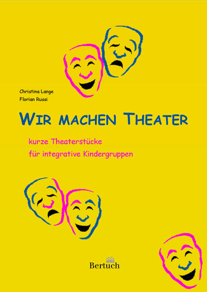 Wir machen Theater als Buch von Christina Lange...