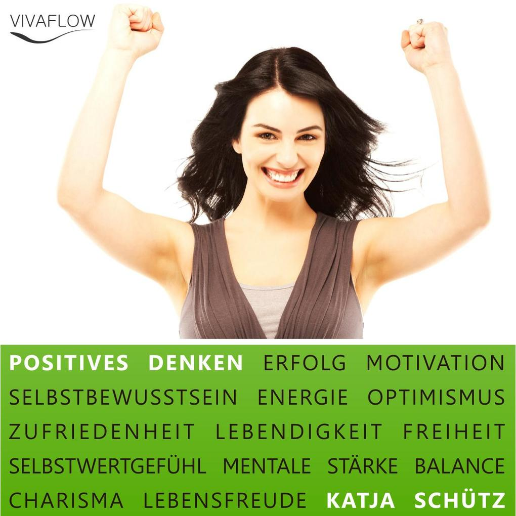 Positives Denken - Erfolg & Motivation durch Se...